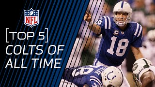Top 5 Colts of All Time | NFL