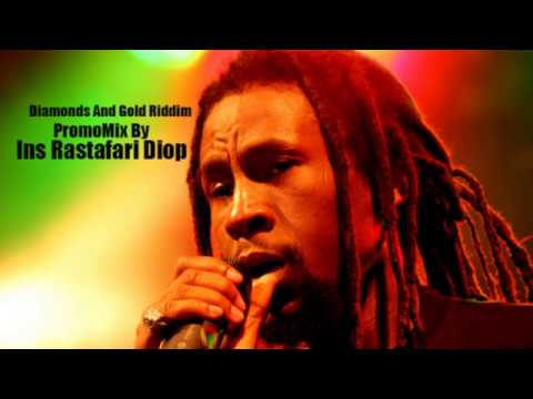 Diamonds And Gold Riddim Mix(Full) Ft.Cecile,Jah Cure,Alaine,Chris Martin...By Ins Rastafari Diop