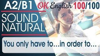100 You only have to ... in order to ... - Нужно всего лишь..., для того, чтобы 🇺🇸 Sound Natural