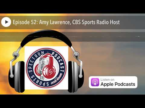 Sports Spectrum Podcast Episode 52: Amy Lawrence, CBS Sports Radio Host