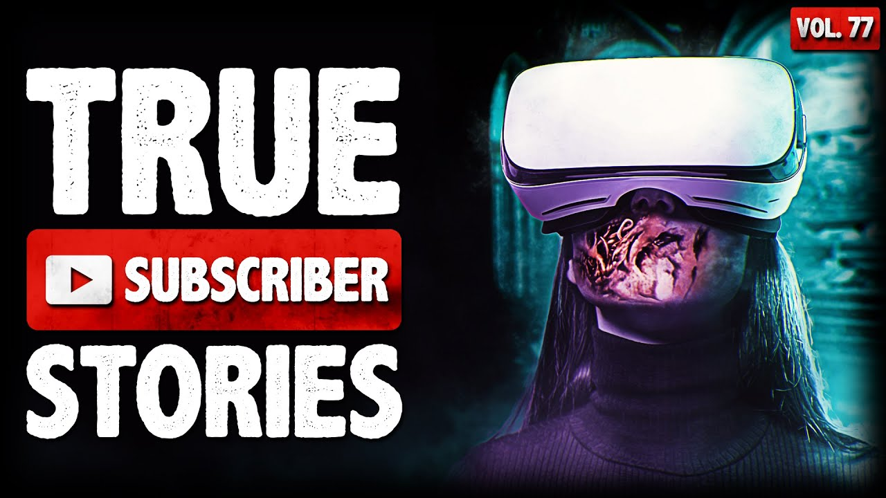 A GAMER GIRL'S HORROR   9 True Scary Subscriber Stories (Vol. 77)
