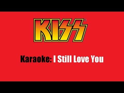 Karaoke: Kiss / I Still Love You