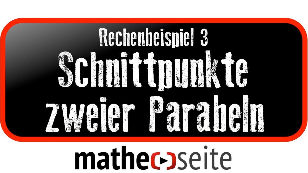 schnittpunkte zweier parabeln berechnen beispiel