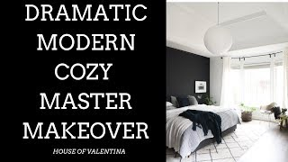 I WENT FOR IT!  Dramatic Modern Cozy Master Bedroom Makeover!
