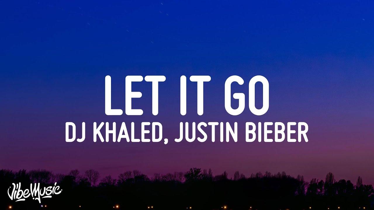 Download DJ Khaled - LET IT GO (Lyrics) ft. 21 Savage, Justin Bieber