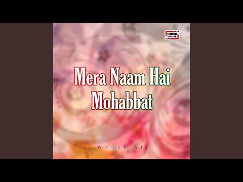Mera Naam Hai Mohabbat