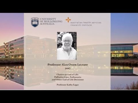 2017 Professor Alan Owen Lecture - Choices at end of life