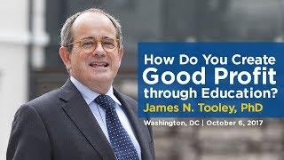 Wie Erstellen Sie Gute Gewinne durch Bildung? | James N. Tooley