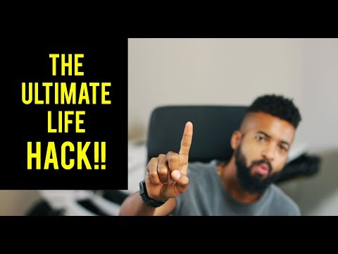 This one LIFE HACK Will Alter your life FOREVER!