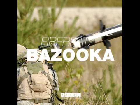 Firebeatz-Bazooka (Original Mix)