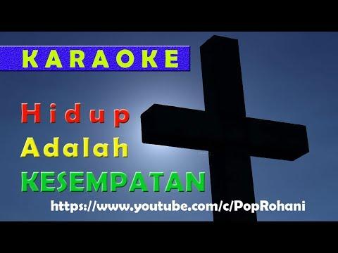 Hidup Adalah Kesempatan - Karaoke
