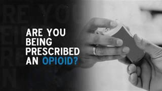 Are you being prescribed an opiate?