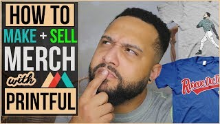 How To Sell & Design Your Own T-Shirts & Merchandise Online (Printful Review 2019)