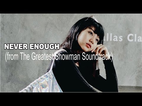 Ghea - Never Enough  | Loren Allred | (from The Greatest Showman Soundtrack)