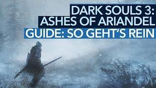 Dark Souls 3: Ashes of Ariandel DLC - Guide: Wie kommt man in den DLC? (Gameplay)
