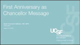 UCSF Chancellor Delivers First Anniversary Message