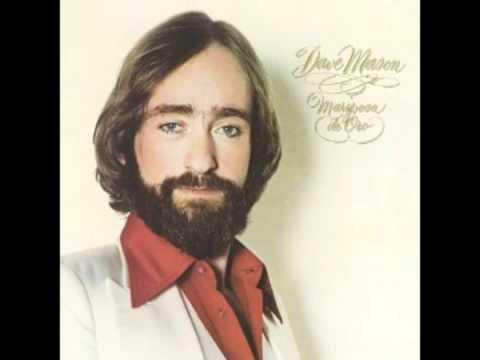 Dave Mason - Will You Still Love Me Tomorrow