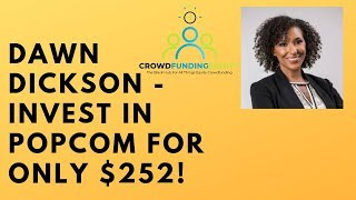 Dawn Dickson - Invest In PopCom For Only $252!