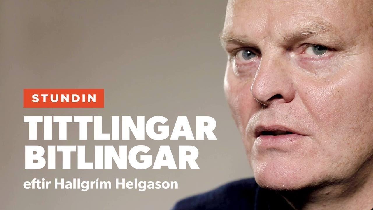 Hallgrímur Helgason: Tittlingar bitlingar