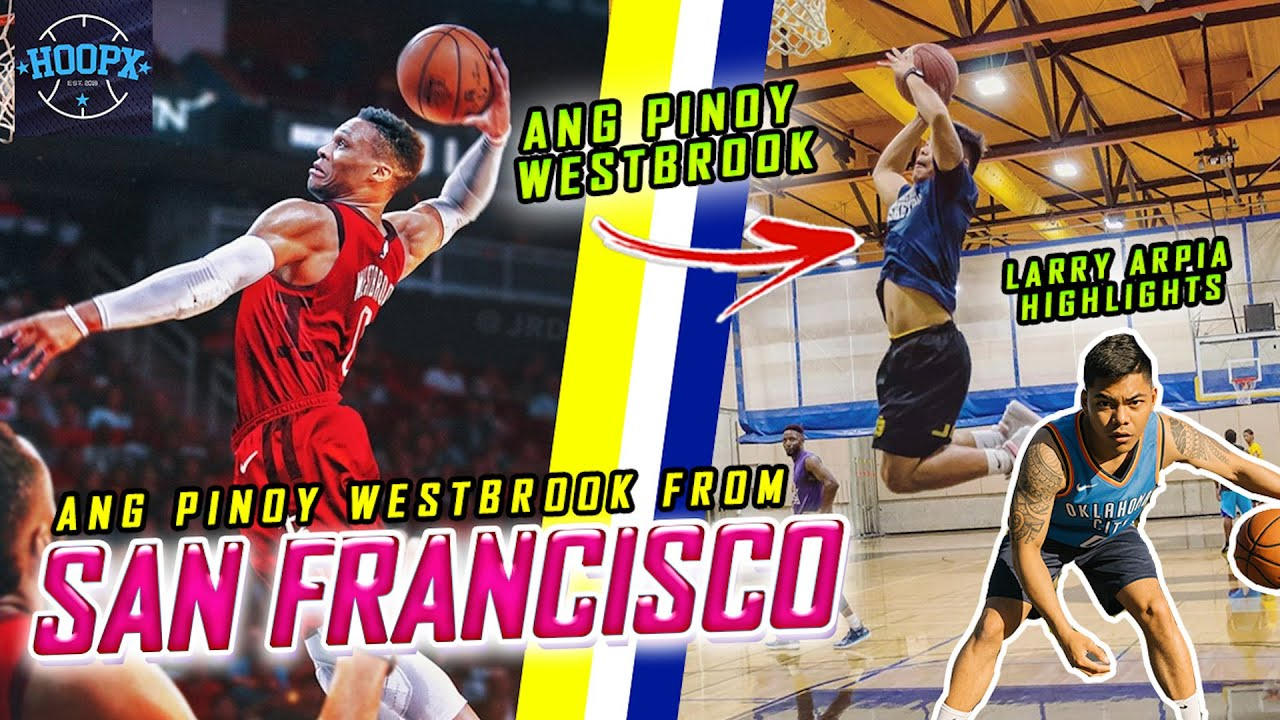 MEET THE PINOY WESTBROOK OF SAN FRANCISCO CALIFORNIA - Larry Arpia Basketball Highlights