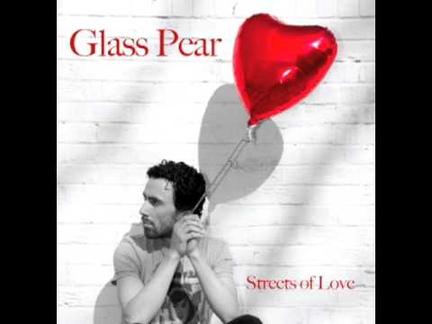 Streets of love - Glass Pear
