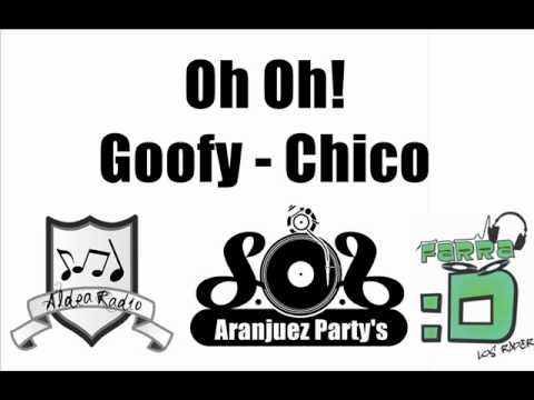 Oh Oh! -Goofy Chico (AranjuezParty's)