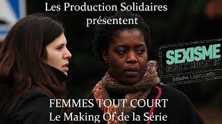 FEMMES TOUT COURT • Le making Of de la série de courts métrages