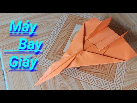 Cách Gấp Máy Bay giấy,How to Fold a Paper Airplane,
