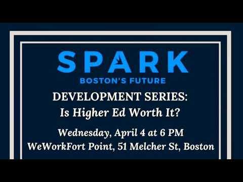 Spark Boston Development Series- Is higher ed worth it