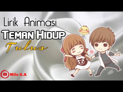 Teman Hidup - Tulus || Lirik Lagu || Versi Animasi - Full Lyric Cartoon Video