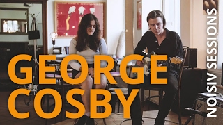 George Cosby - All Of Your Love // NOISIV SESSIONS