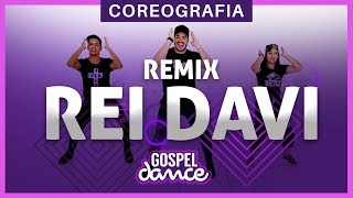 Gospel Dance - Rei Davi (Remix) - Bruninho Music