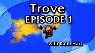 Trove - Episode 1 - Learning The Basics!