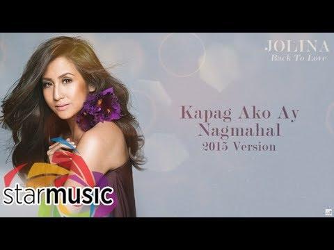 Jolina Magdangal  Kapag Ako Ay Nagmahal 2015 Version Audio 🎵
