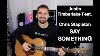 Justin Timberlake Feat. Chris Stapleton Say Something Guitar Lesson - Tutorial - How To Play