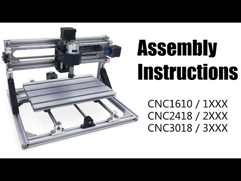 CNC 1610 / CNC 2418 / CNC 3018 Assembly Instructions as well as User manual