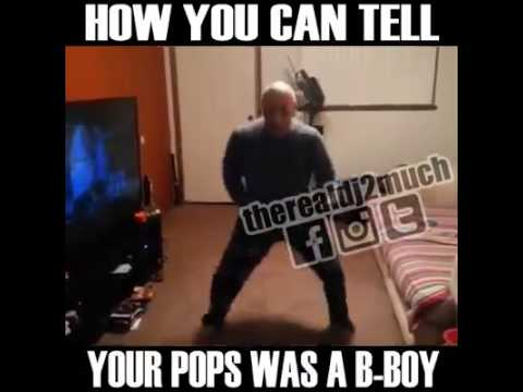 How you can tell your pops was a b-boy
