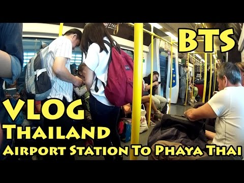 VLOG Thailand: BTS Journey | Airport Station To Phaya Thai | Bangkok
