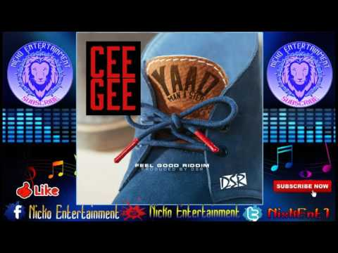 Cee Gee - Yaad Man A Step [Feel Good Riddim] November 2016