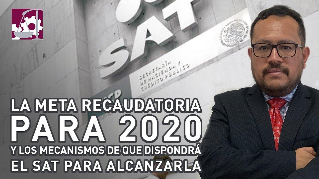 ⚠️IMPORTANTE⚠️ La meta recaudatoria 2020 y los mecanismos de que dispondrá el #SAT para alcanzarla.