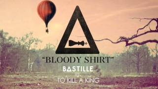 "To Kill A King - ""Bloody Shirt"" (Bastille Remix) Mp3"