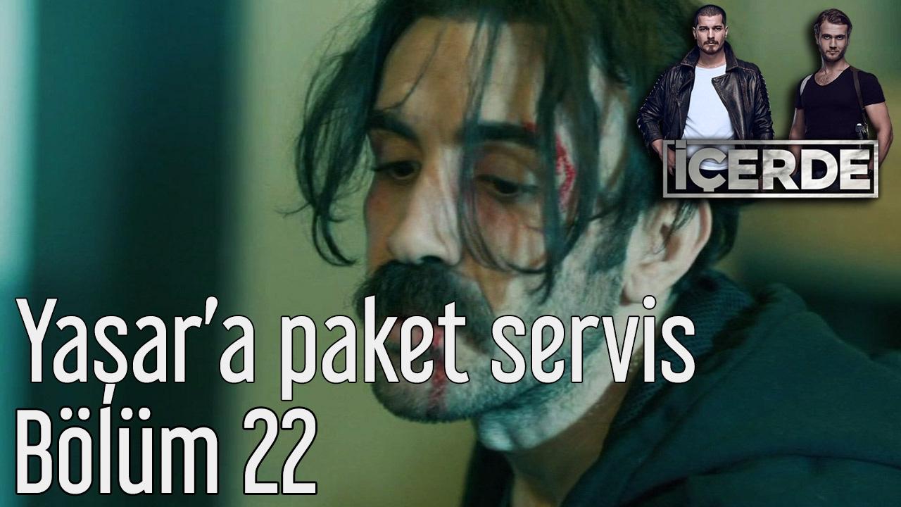 Download İçerde 22. Bölüm - Yaşar'a Paket Servis
