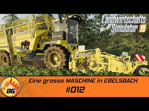 LS19 - EBELSBACH #012 | Eine grosse MASCHINE in EBELSBACH | FS19 | [HD]