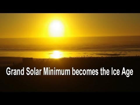 Grand Solar Minimum becomes the Ice Age