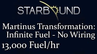 Infinite Fuel: 13,000 fuel per hour | Starbound Martinus Transformation | Spirited Giraffe