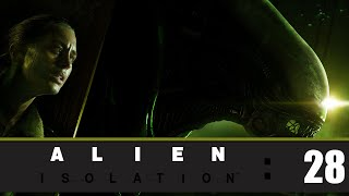 Alien Isolation | Hard | Part.28 | Mission 14 | We have a problem