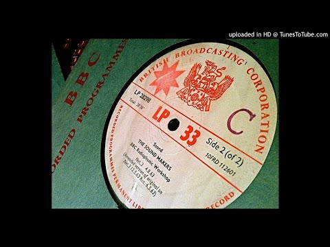 BBC Radiophonic Workshop - The Sound Makers - Side A