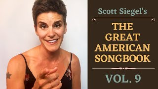 Scott Siegel's Great American Songbook Concert Series: Volume 9
