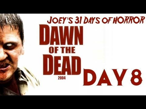 31 Days of Horror: Dawn of the Dead (2004)
