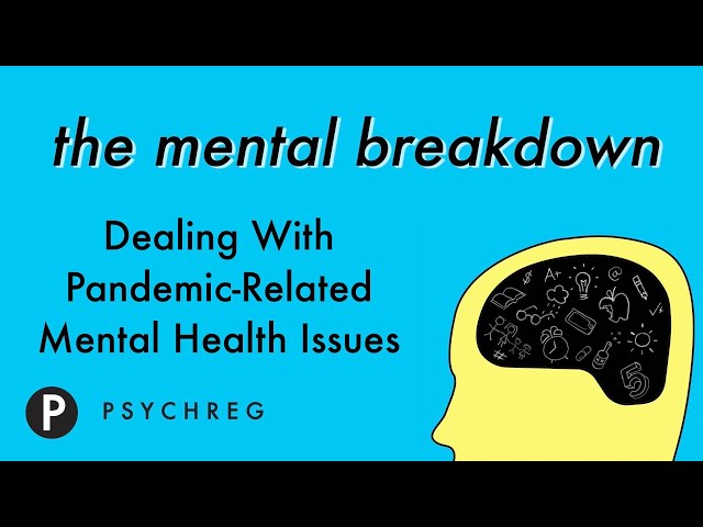 Dealing with Pandemic Related Mental Health Issues